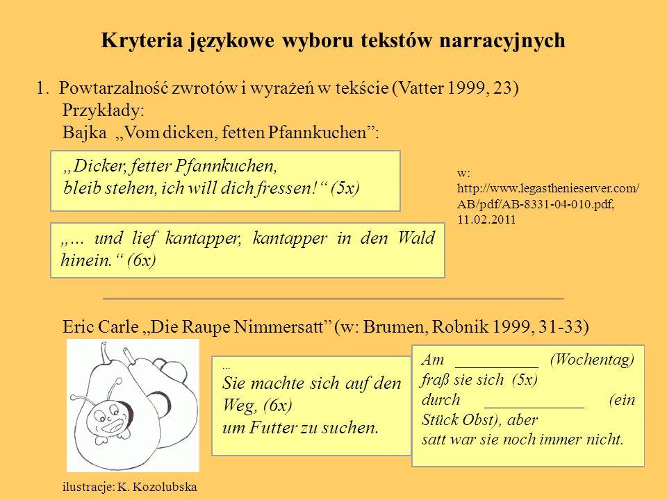Wywołanie pozytywnej motywacji poprzez włączanie dzieci w proces narracji w miejscu pojawiania się redundantnych struktur językowych: - Cieszyłam się, że umiałam coś powiedzieć po niemiecku.