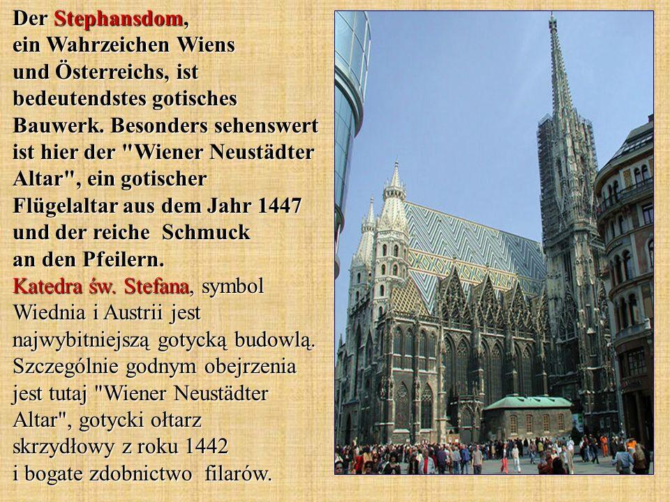 Der Stephansdom, ein Wahrzeichen Wiens und Österreichs, ist bedeutendstes gotisches Bauwerk.
