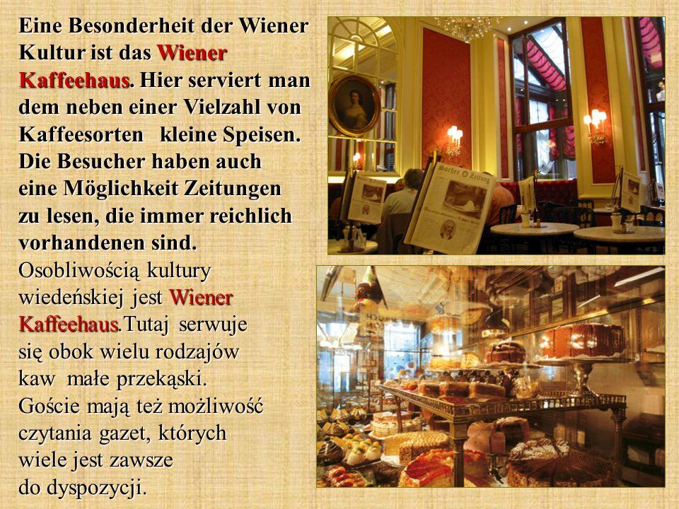 Eine Besonderheit der Wiener Kultur ist das Wiener Kaffeehaus.