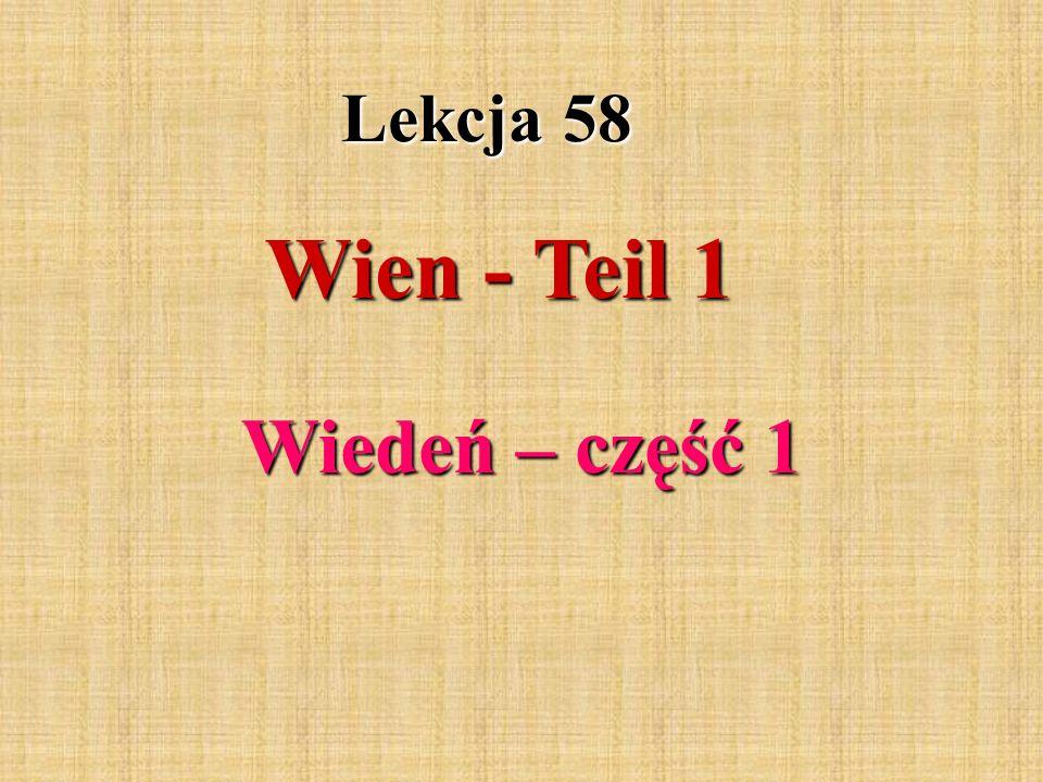 Lekcja 58 Wien - Teil 1 Wiedeń – część 1