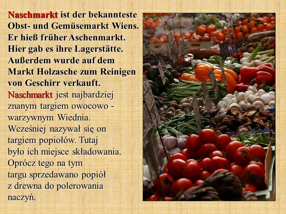 Naschmarkt ist der bekannteste Obst- und Gemüsemarkt Wiens.
