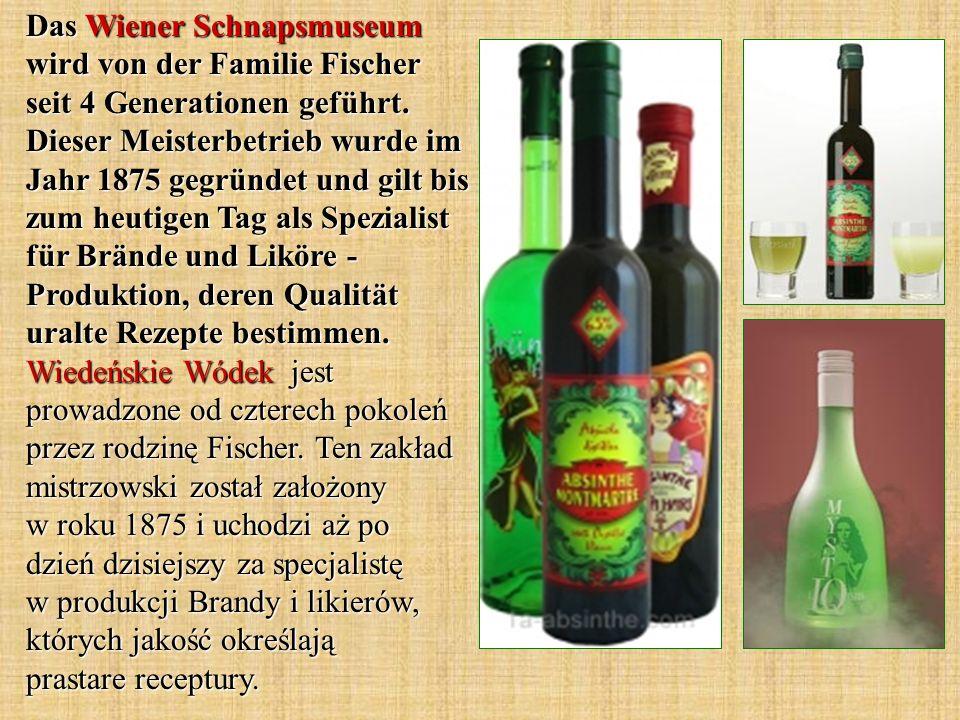 Das Wiener Schnapsmuseum wird von der Familie Fischer seit 4 Generationen geführt.