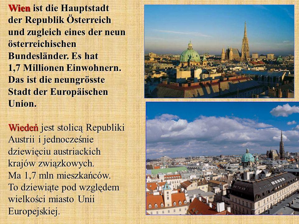 Wien ist die Hauptstadt der Republik Österreich und zugleich eines der neun österreichischen Bundesländer.
