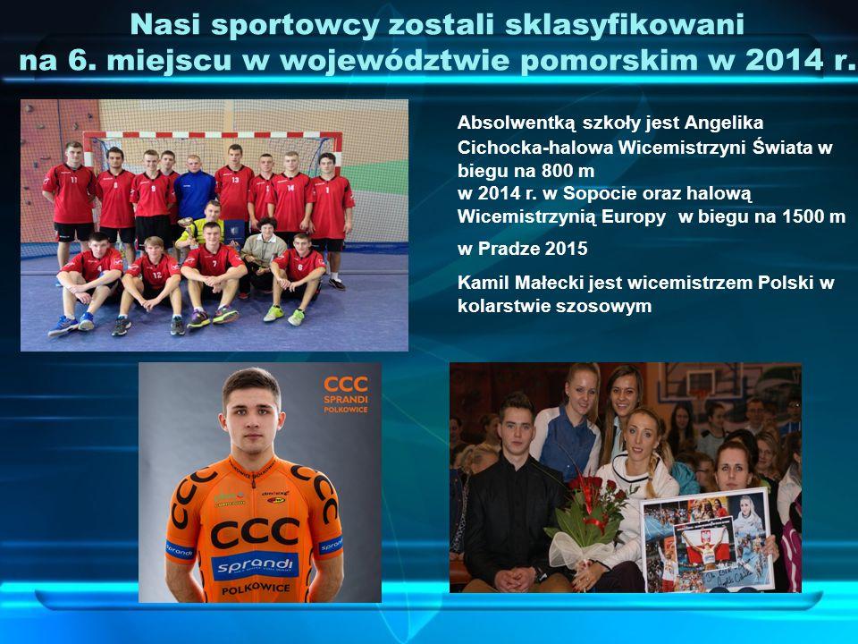 Nasi sportowcy zostali sklasyfikowani na 6. miejscu w województwie pomorskim w 2014 r. Absolwentką szkoły jest Angelika Cichocka-halowa Wicemistrzyni