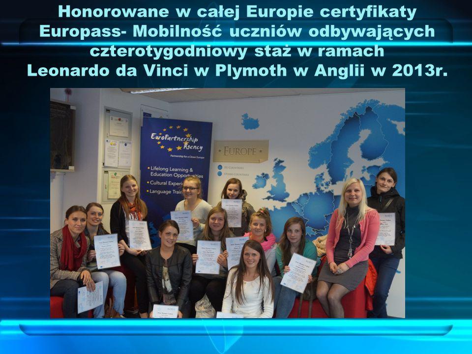 Honorowane w całej Europie certyfikaty Europass- Mobilność uczniów odbywających czterotygodniowy staż w ramach Leonardo da Vinci w Plymoth w Anglii w