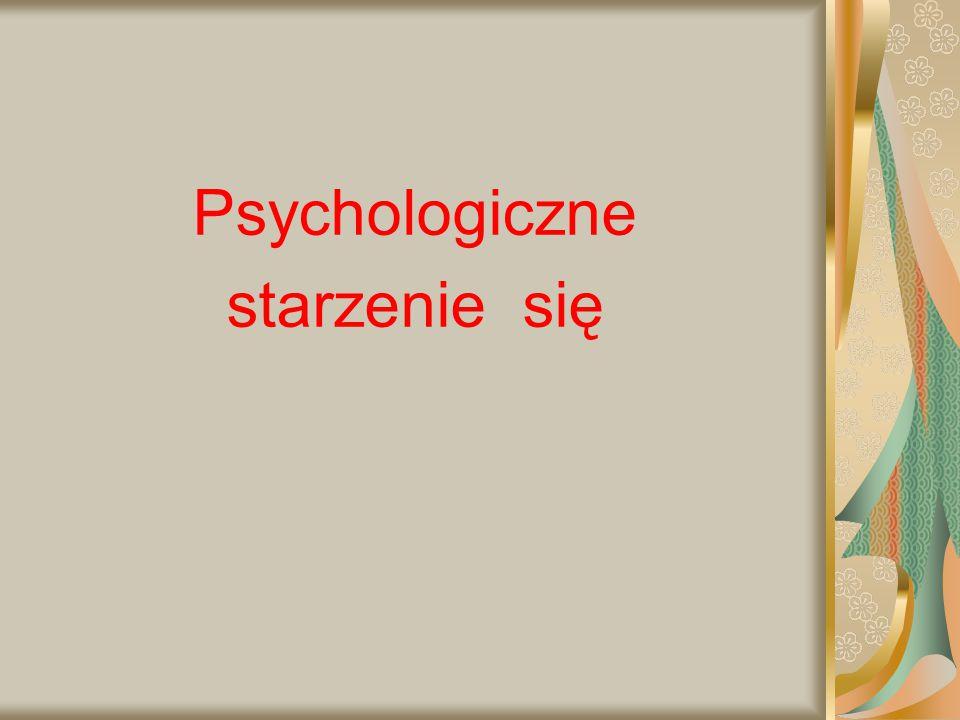 Psychologiczne starzenie się