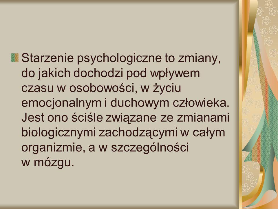 Starzenie psychologiczne to zmiany, do jakich dochodzi pod wpływem czasu w osobowości, w życiu emocjonalnym i duchowym człowieka. Jest ono ściśle zwią