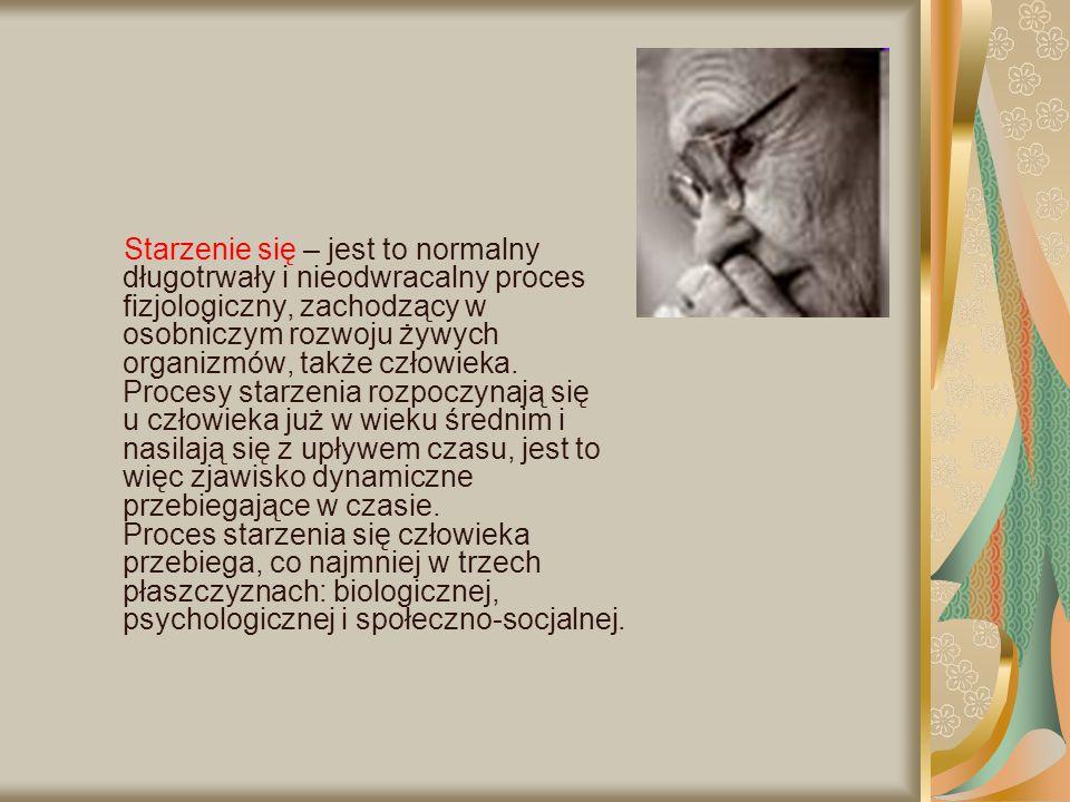 Starzenie się – jest to normalny długotrwały i nieodwracalny proces fizjologiczny, zachodzący w osobniczym rozwoju żywych organizmów, także człowieka.