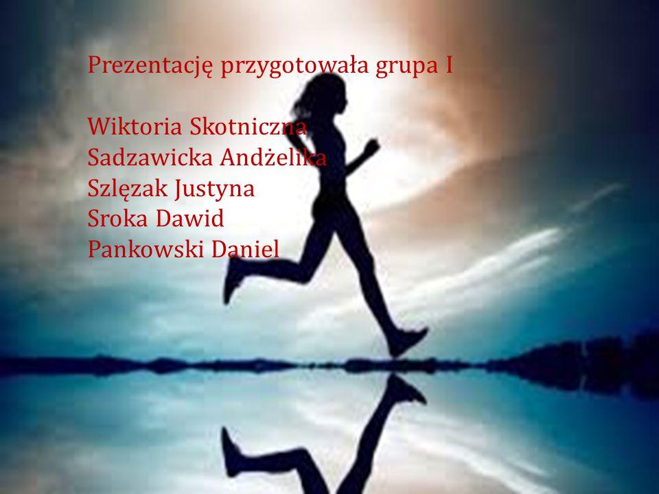 Prezentację przygotowała grupa I Wiktoria Skotniczna Sadzawicka Andżelika Szlęzak Justyna Sroka Dawid Pankowski Daniel