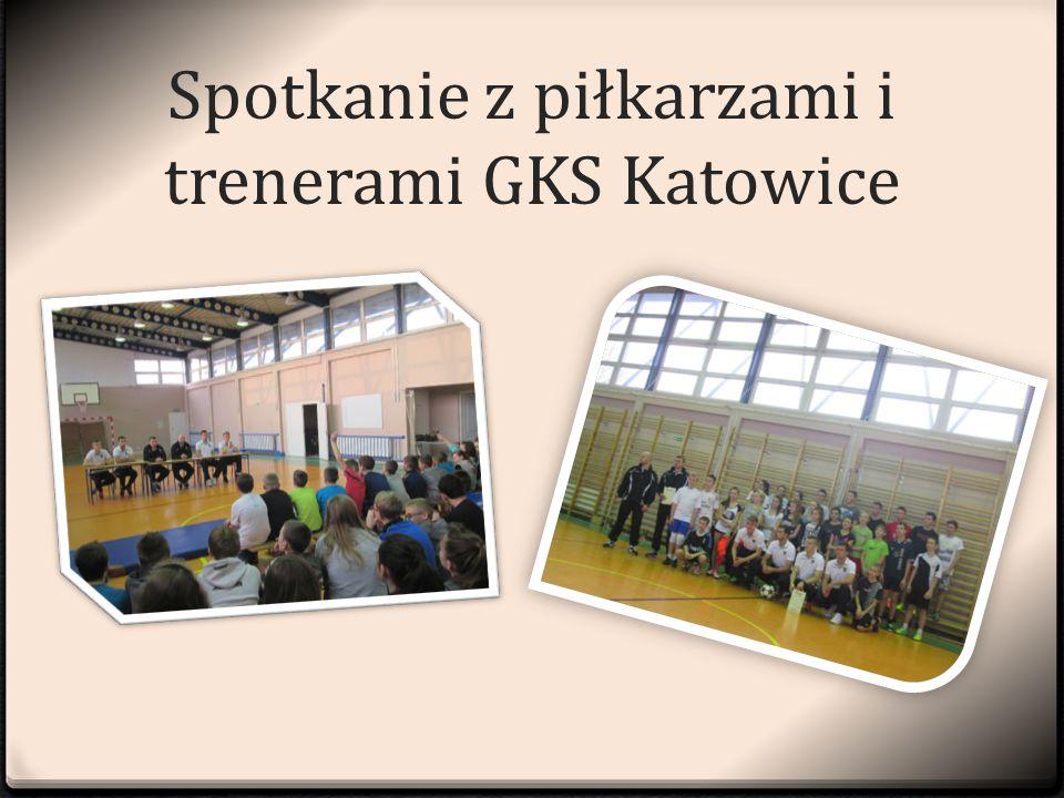Spotkanie z piłkarzami i trenerami GKS Katowice