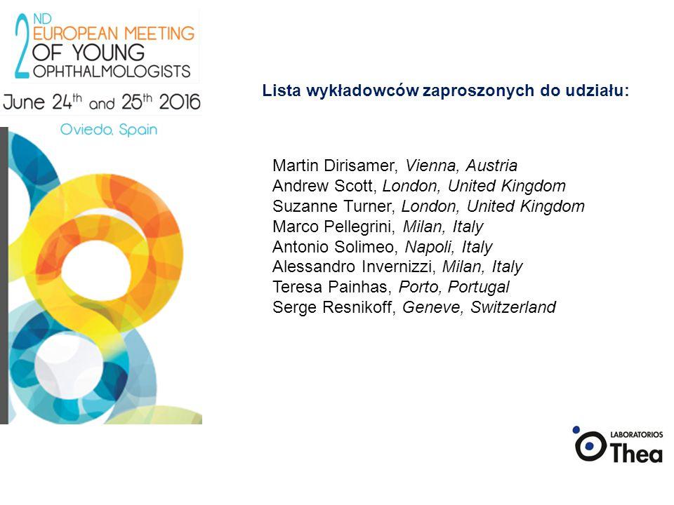 Lista wykładowców zaproszonych do udziału: Martin Dirisamer, Vienna, Austria Andrew Scott, London, United Kingdom Suzanne Turner, London, United Kingd
