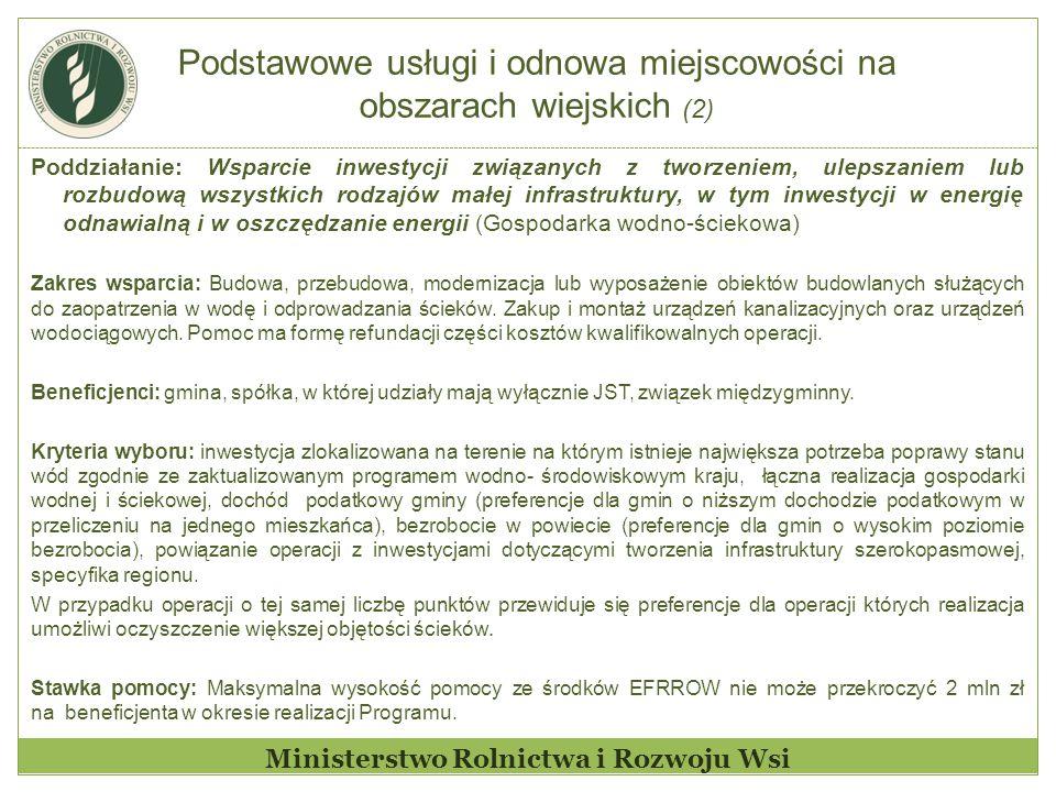 Podstawowe usługi i odnowa miejscowości na obszarach wiejskich (2) Ministerstwo Rolnictwa i Rozwoju Wsi Poddziałanie: Wsparcie inwestycji związanych z