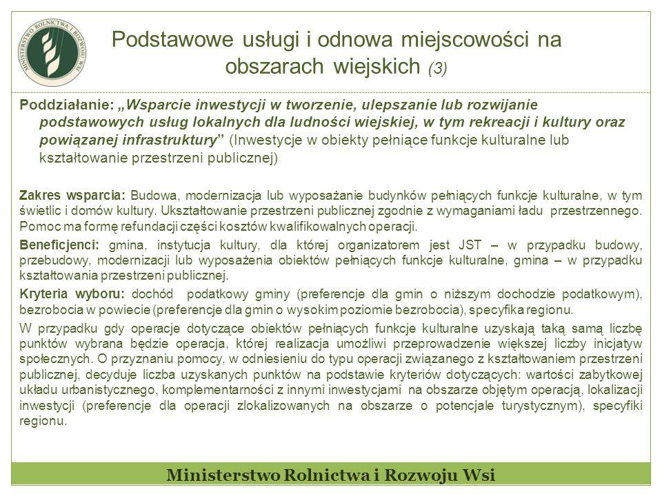 """Podstawowe usługi i odnowa miejscowości na obszarach wiejskich (3) Ministerstwo Rolnictwa i Rozwoju Wsi Poddziałanie: """"Wsparcie inwestycji w tworzenie"""