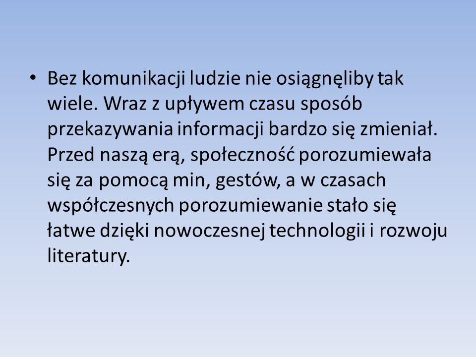 Komunikacja w prehistorii Zanim wśród ludności pojawiła się mowa ludzie porozumiewali się za pomocą sygnałów migowych oraz min.