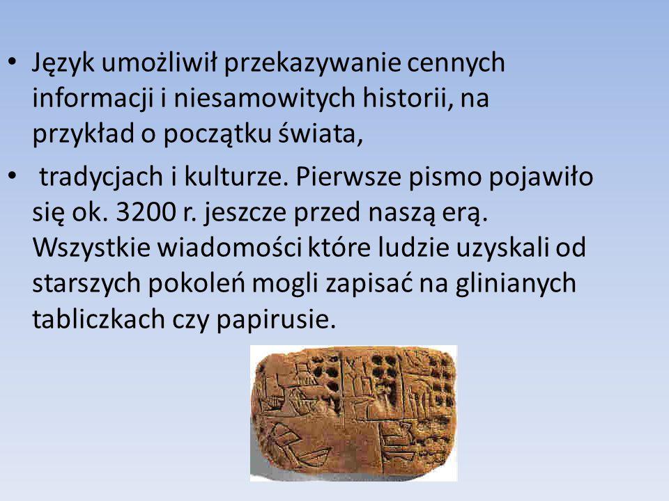 PISMO Pismo pojawiło się w starożytności.