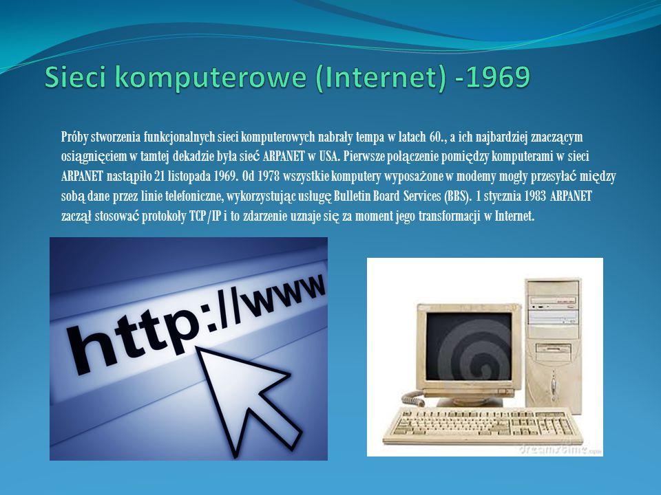 Próby stworzenia funkcjonalnych sieci komputerowych nabrały tempa w latach 60., a ich najbardziej znacz ą cym osi ą gni ę ciem w tamtej dekadzie była