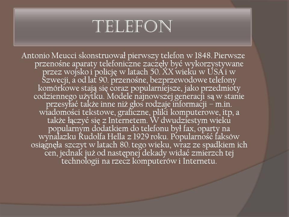Telefon Antonio Meucci skonstruował pierwszy telefon w 1848. Pierwsze przeno ś ne aparaty telefoniczne zacz ę ły by ć wykorzystywane przez wojsko i po