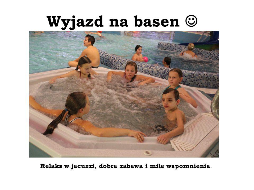 Wyjazd na basen Relaks w jacuzzi, dobra zabawa i miłe wspomnienia.