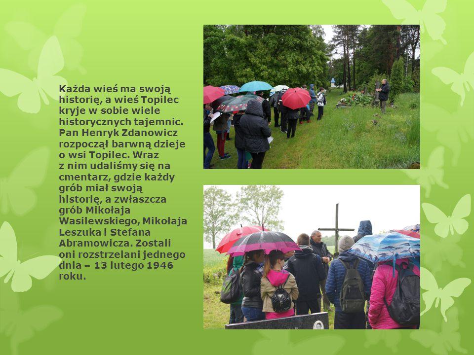 Każda wieś ma swoją historię, a wieś Topilec kryje w sobie wiele historycznych tajemnic. Pan Henryk Zdanowicz rozpoczął barwną dzieje o wsi Topilec. W