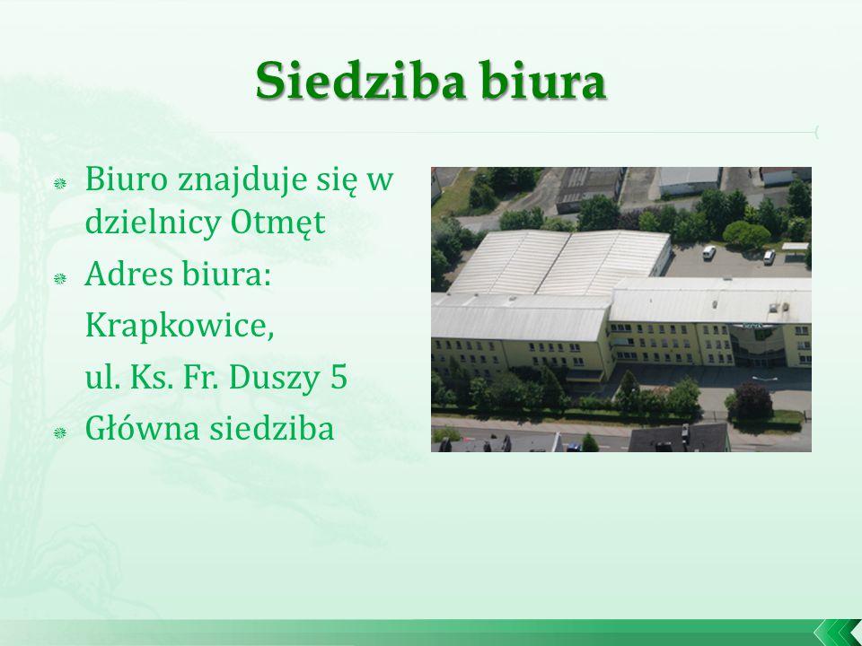  Biuro znajduje się w dzielnicy Otmęt  Adres biura: Krapkowice, ul.