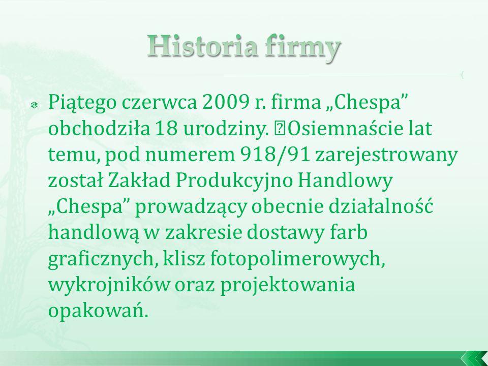 """ Piątego czerwca 2009 r. firma """"Chespa obchodziła 18 urodziny."""
