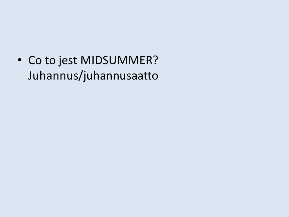 Co to jest MIDSUMMER Juhannus/juhannusaatto