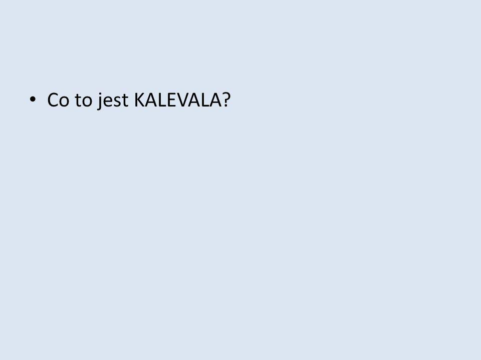Co to jest KALEVALA