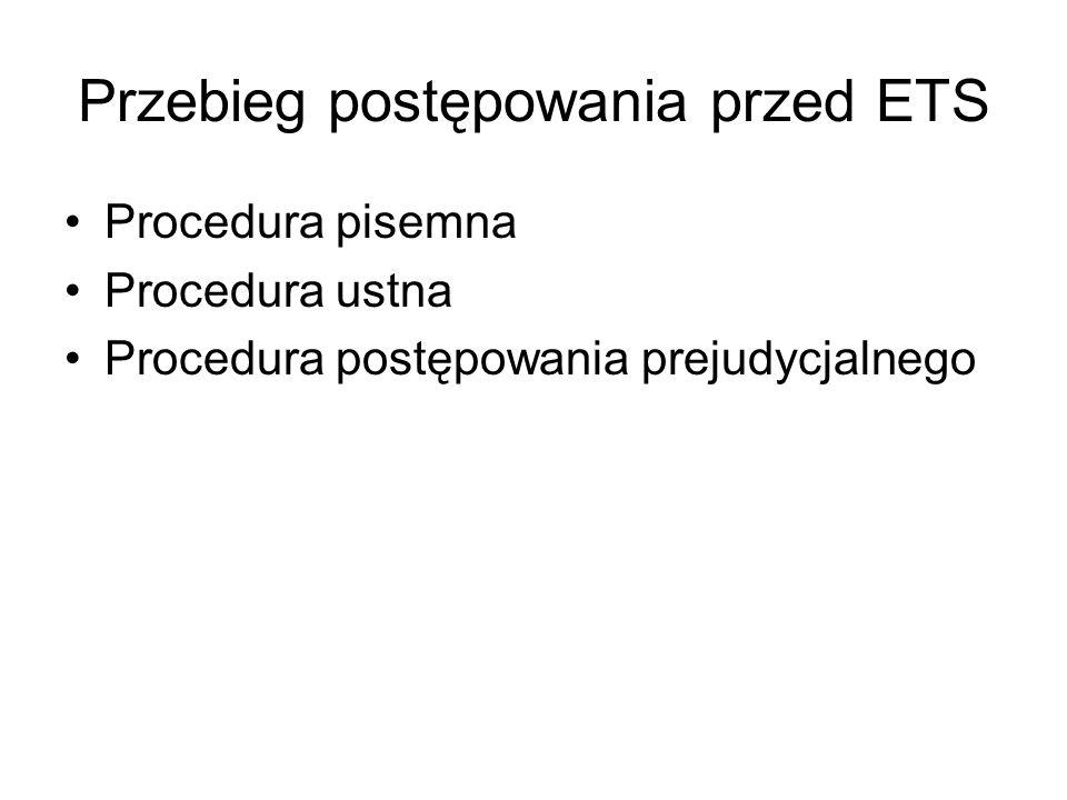 Przebieg postępowania przed ETS Procedura pisemna Procedura ustna Procedura postępowania prejudycjalnego
