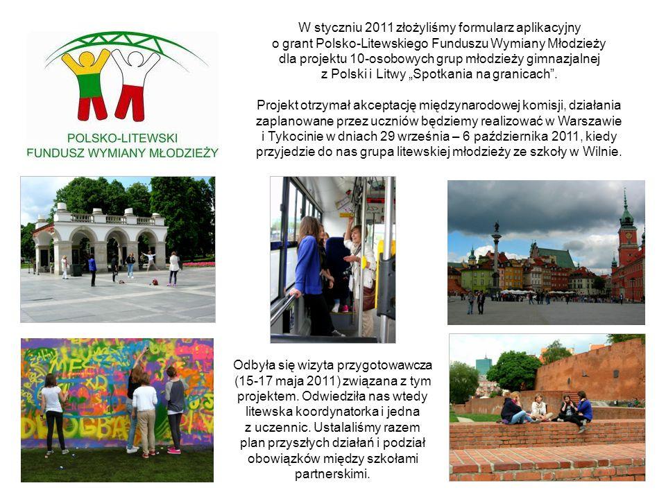 W styczniu 2011 złożyliśmy formularz aplikacyjny o grant Polsko-Litewskiego Funduszu Wymiany Młodzieży dla projektu 10-osobowych grup młodzieży gimnaz
