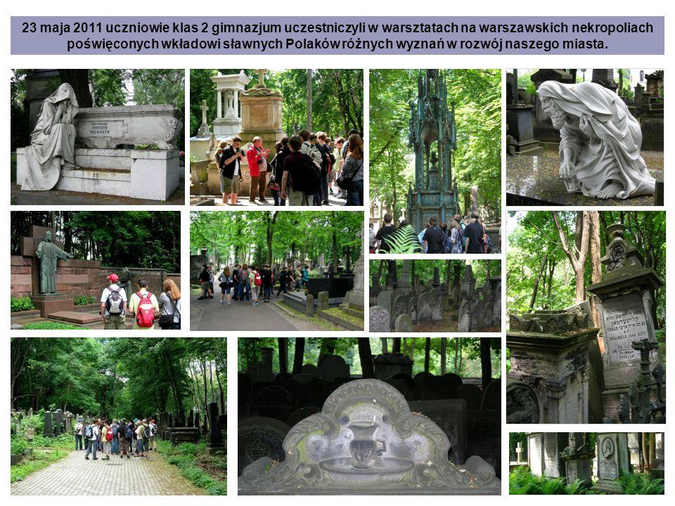 23 maja 2011 uczniowie klas 2 gimnazjum uczestniczyli w warsztatach na warszawskich nekropoliach poświęconych wkładowi sławnych Polaków różnych wyznań