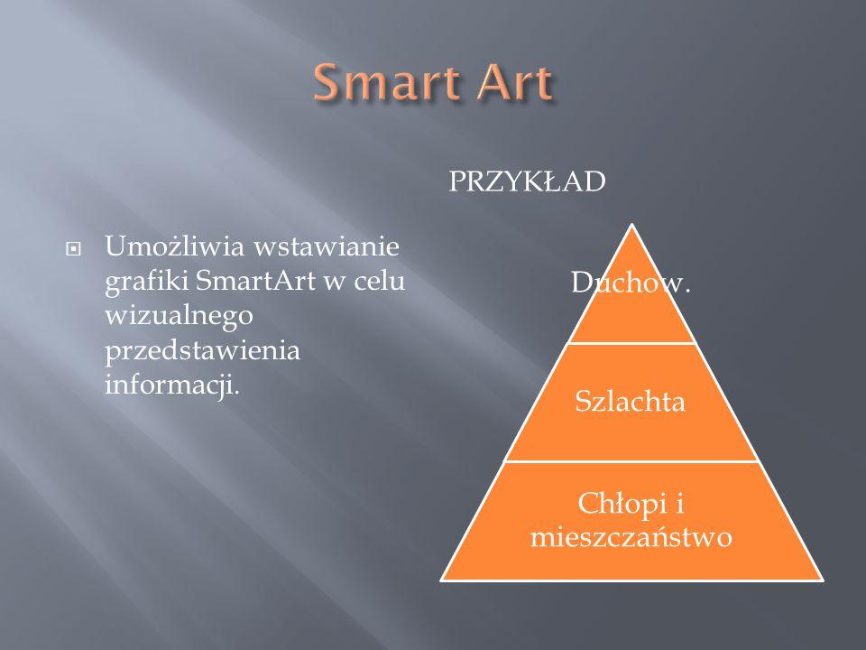 PRZYKŁAD  Umożliwia wstawianie grafiki SmartArt w celu wizualnego przedstawienia informacji.