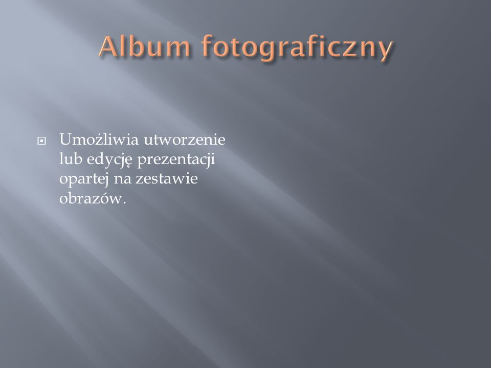  Umożliwia utworzenie lub edycję prezentacji opartej na zestawie obrazów.