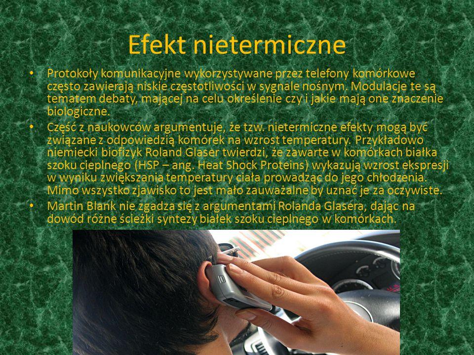 Efekt nietermiczne Protokoły komunikacyjne wykorzystywane przez telefony komórkowe często zawierają niskie częstotliwości w sygnale nośnym. Modulacje