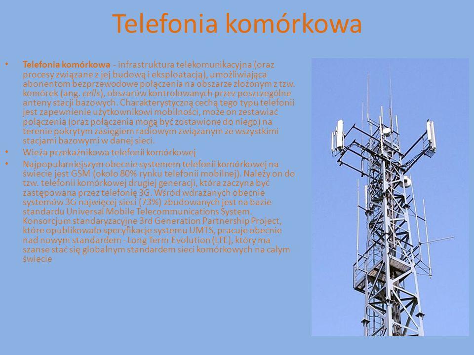 Telefonia komórkowa Telefonia komórkowa - infrastruktura telekomunikacyjna (oraz procesy związane z jej budową i eksploatacją), umożliwiająca abonento