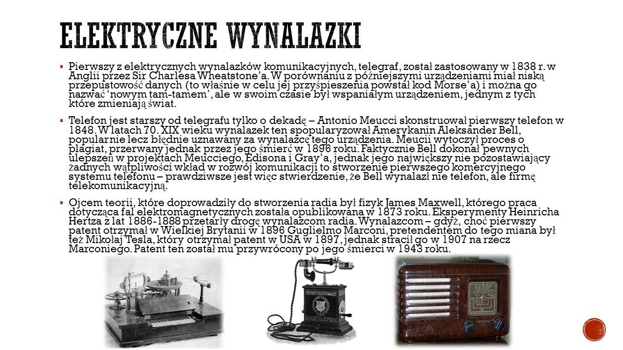  Pierwszy z elektrycznych wynalazków komunikacyjnych, telegraf, zosta ł zastosowany w 1838 r. w Anglii przez Sir Charlesa Wheatstone'a. W porównaniu