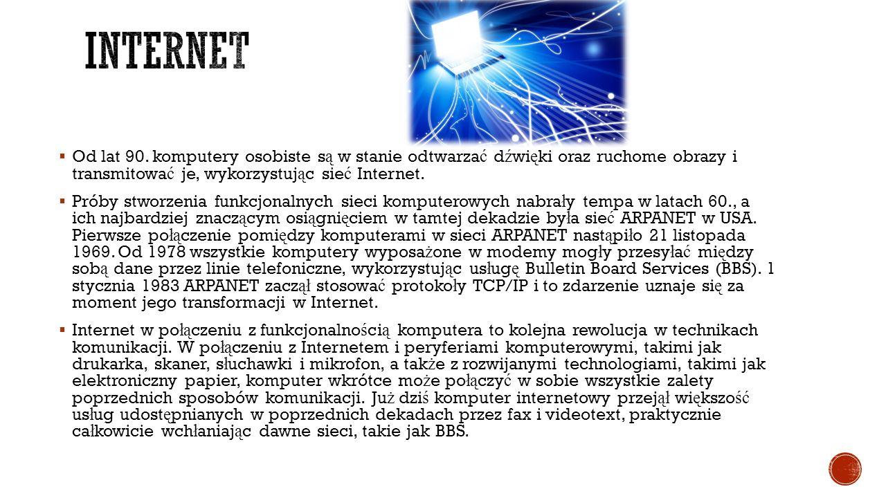  Od lat 90. komputery osobiste s ą w stanie odtwarza ć d ź wi ę ki oraz ruchome obrazy i transmitowa ć je, wykorzystuj ą c sie ć Internet.  Próby st