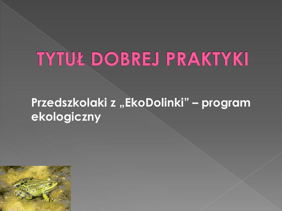 """Przedszkolaki z """"EkoDolinki"""" – program ekologiczny"""