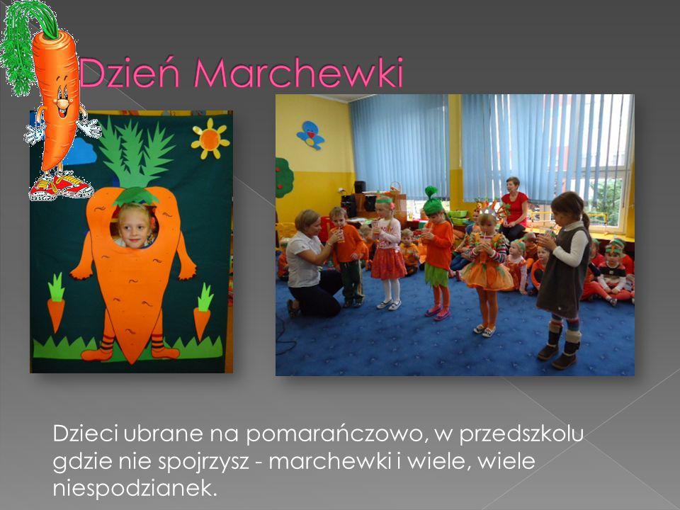Dzieci ubrane na pomarańczowo, w przedszkolu gdzie nie spojrzysz - marchewki i wiele, wiele niespodzianek.