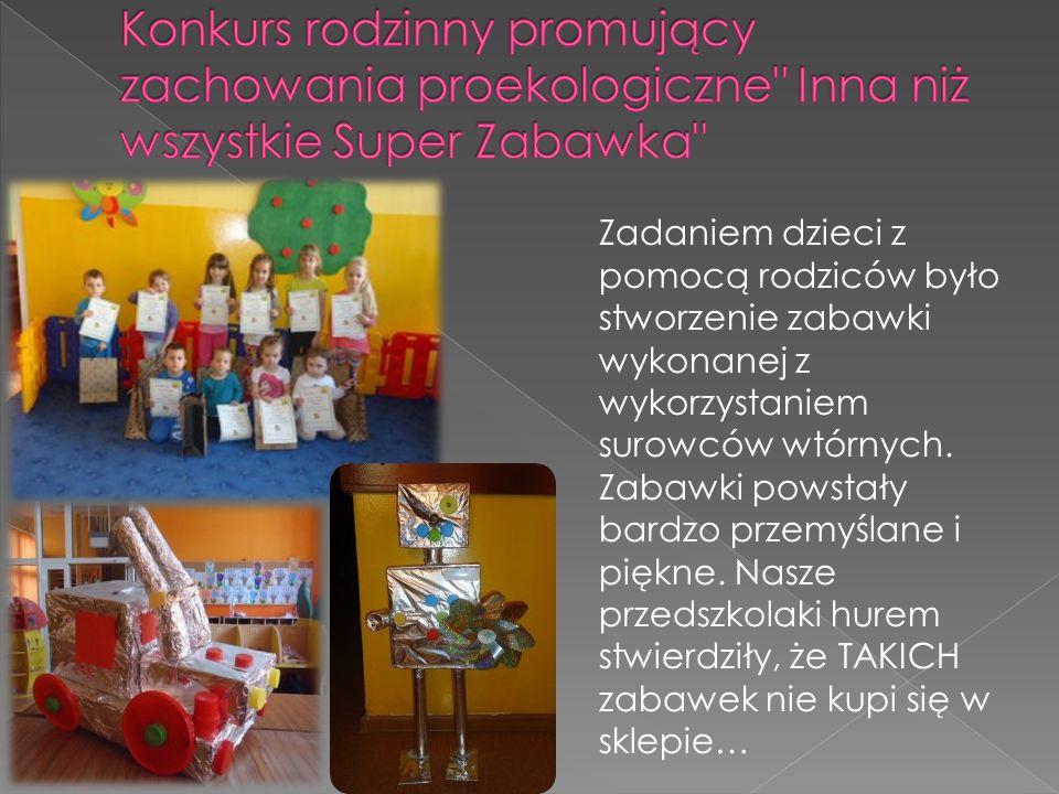 Zadaniem dzieci z pomocą rodziców było stworzenie zabawki wykonanej z wykorzystaniem surowców wtórnych. Zabawki powstały bardzo przemyślane i piękne.