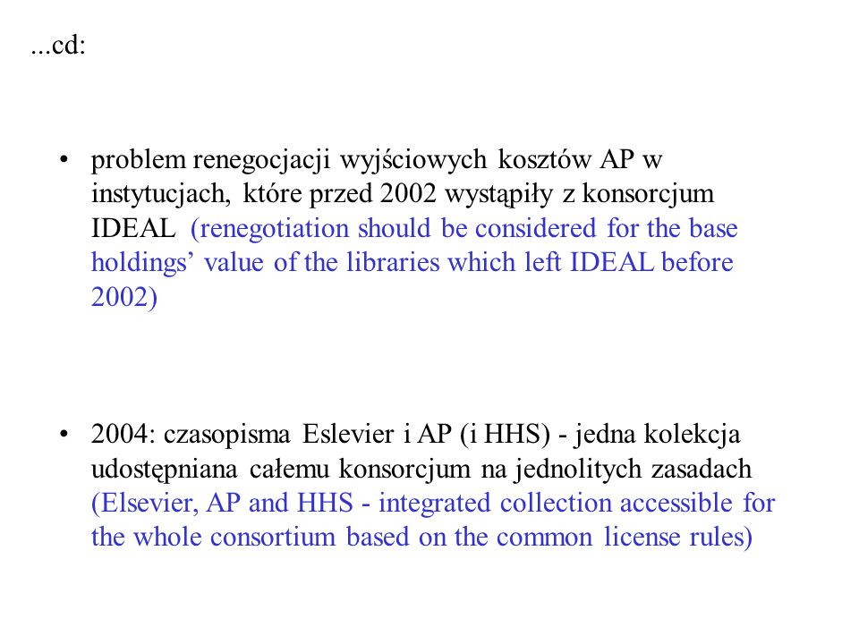 problem renegocjacji wyjściowych kosztów AP w instytucjach, które przed 2002 wystąpiły z konsorcjum IDEAL (renegotiation should be considered for the