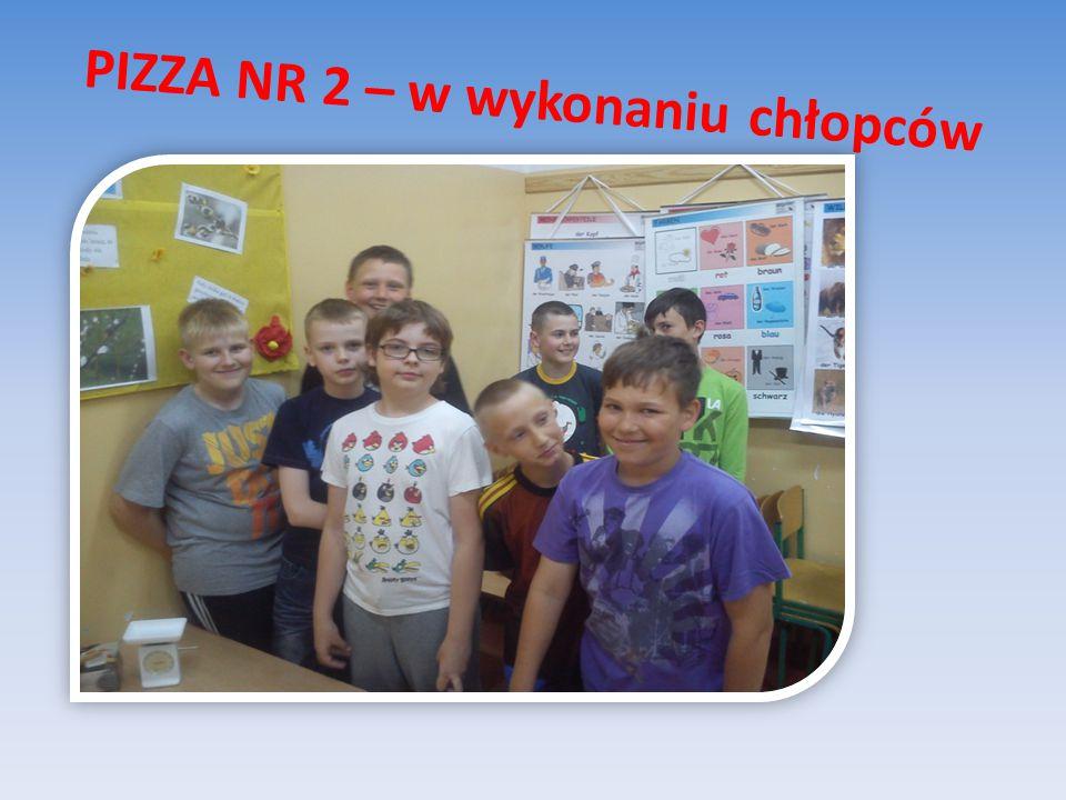 PIZZA NR 2 – w wykonaniu chłopców