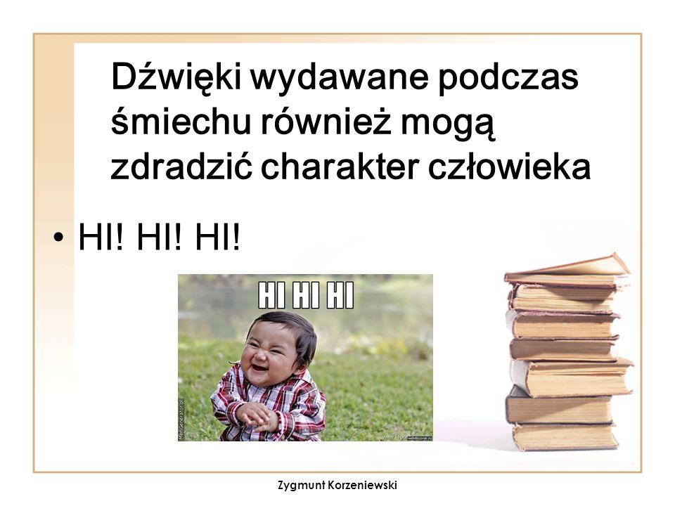 Dźwięki wydawane podczas śmiechu również mogą zdradzić charakter człowieka HI! HI! HI! Zygmunt Korzeniewski