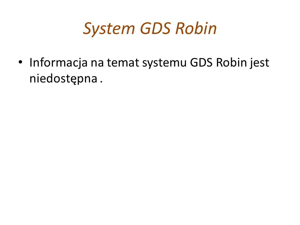 System GDS Robin Informacja na temat systemu GDS Robin jest niedostępna.