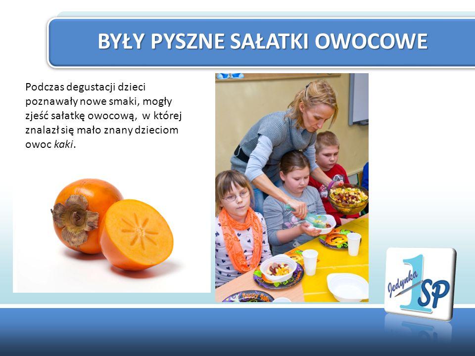 BYŁY PYSZNE SAŁATKI OWOCOWE Podczas degustacji dzieci poznawały nowe smaki, mogły zjeść sałatkę owocową, w której znalazł się mało znany dzieciom owoc kaki.