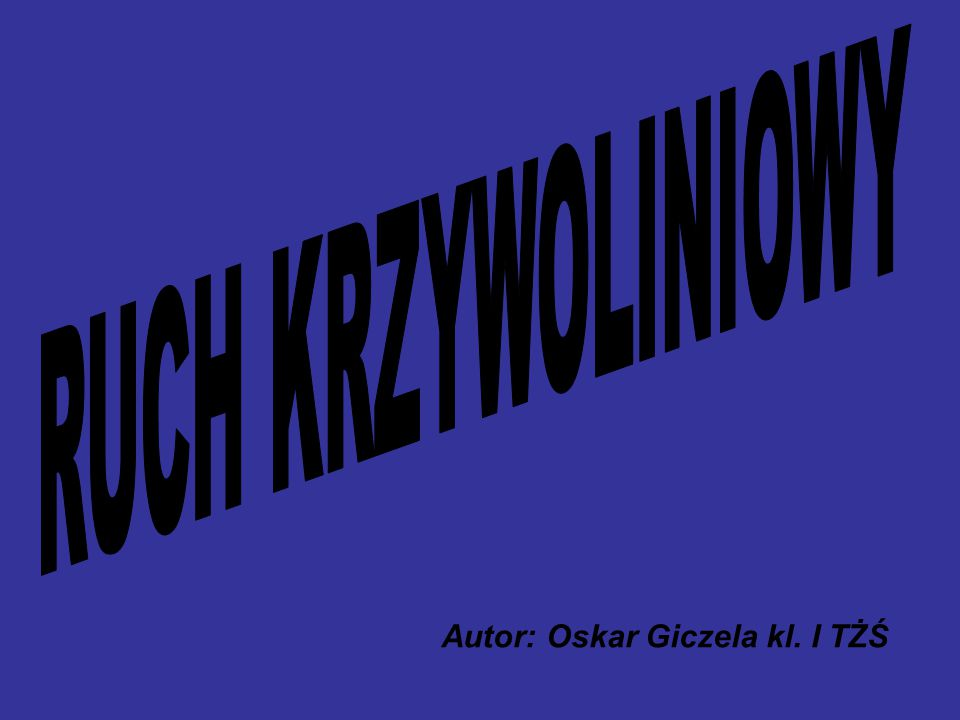 Autor: Oskar Giczela kl. I TŻŚ