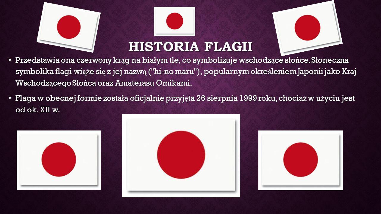 HISTORIA FLAGII Przedstawia ona czerwony kr ą g na bia ł ym tle, co symbolizuje wschodz ą ce s ł o ń ce. S ł oneczna symbolika flagi wi ąż e si ę z je
