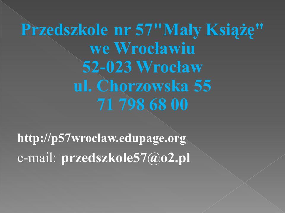 Przedszkole nr 57 Mały Książę we Wrocławiu 52-023 Wrocław ul.