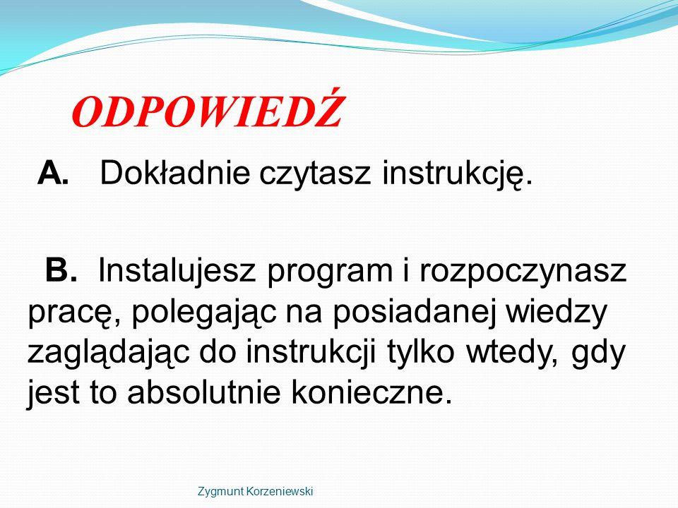 PYTANIE NR 2 Jak wolałbyś się uczyć pływać? Zygmunt Korzeniewski