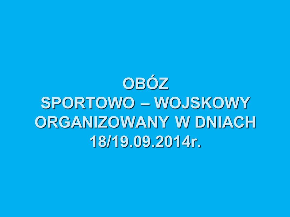 OBÓZ SPORTOWO – WOJSKOWY ORGANIZOWANY W DNIACH 18/19.09.2014r.