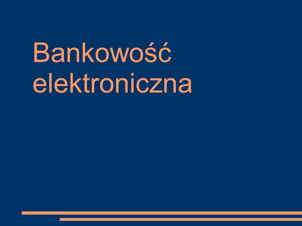 """Definicja Bankowość elektroniczna to """"bezkontaktowa forma realizacji usług bankowych - bez konieczność odwiedzania banku Polega na: ● Eliminacji papierowych zleceń klientów ● Automatyzacji procesów realizjacji i przetwarzania zleceń ● Automatyzacji elektronicznego obiegu informacji pomiędzy bankiem a klientem"""